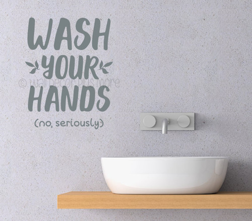 Bathroom Wall Quotes Wash Hands Seriously Sticker Decal Art for Walls-Storm Gray