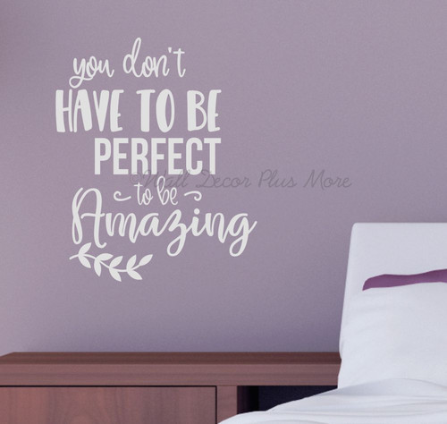 Inspirational Health Quotes Don't Have To Be Perfect Amazing Wall Decal-Light Gray
