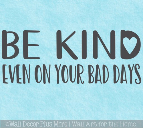 Kids Wall Art Decal Be Kind Even on Bad Days School Vinyl Decor Sticker