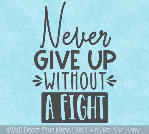 Never Give Up Without Fight Motivational Wall Art Decal Quote Sticker