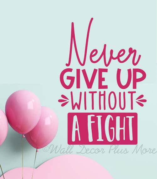 Never Give Up Without Fight Motivational Wall Art Decal Quote Sticker-Hot Pink