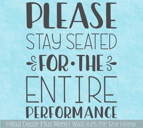 Wall Sticker for Bathroom Stay Seated Entire Performance Decal Art Quote