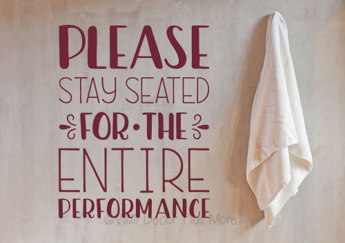 Wall Sticker for Bathroom Stay Seated Entire Performance Decal Art Quote-Burgundy