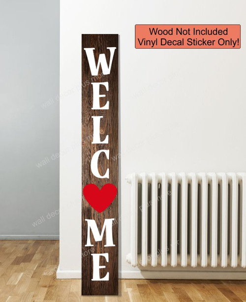 Decal Sticker for Tall Wood Sign Vertical Welcome with Heart Porch Art- 6ft sign in White and Red