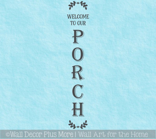 Decal Sticker for Tall Wood Sign Welcome To Our Porch Decor Laurel Art