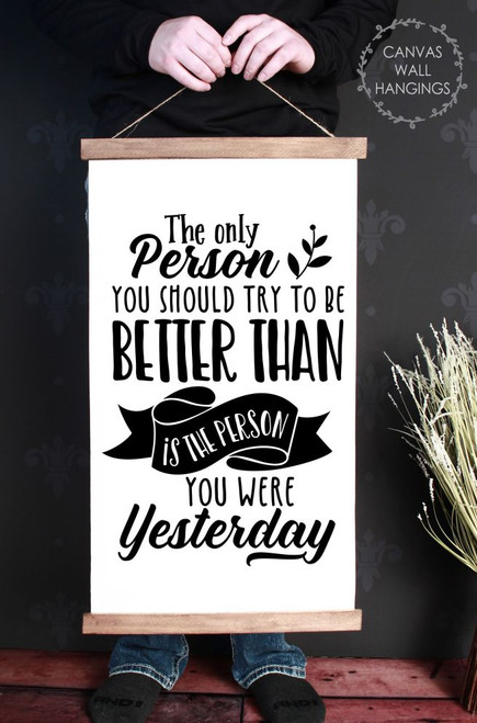 Wood Canvas Wall Hanging Motivational Better Person Quote Sign Decor Art- 15x26