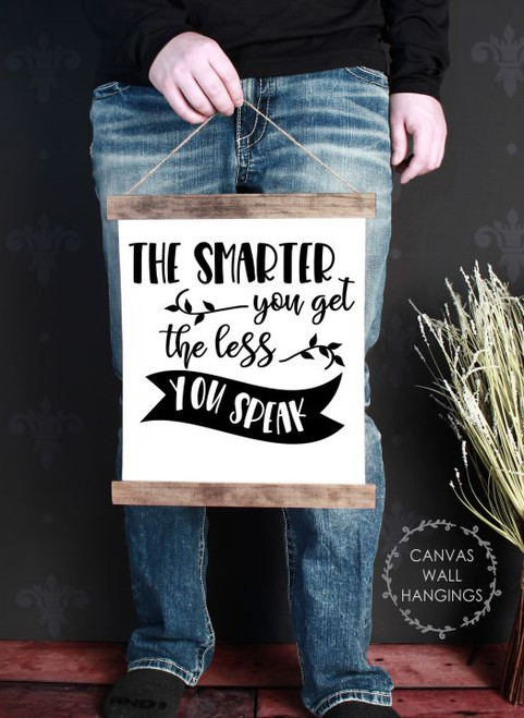 Wood Canvas Wall Hanging Smarter You Get Speak Less Quote Sign Decor Art- 12x14.5