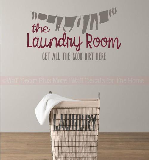 Laundry Room Decal Sticker Get Good Dirt Here Vinyl Lettering Art Decor Burgundy Castlegray