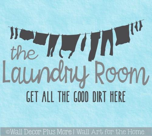 Laundry Room Decal Sticker Get Good Dirt Here Vinyl Lettering Art Decor WD1747