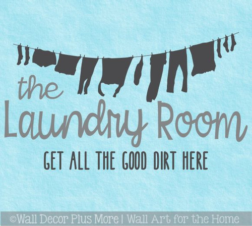 Laundry Room Decal Sticker Get Good Dirt Here Vinyl Lettering Art Decor WD1747