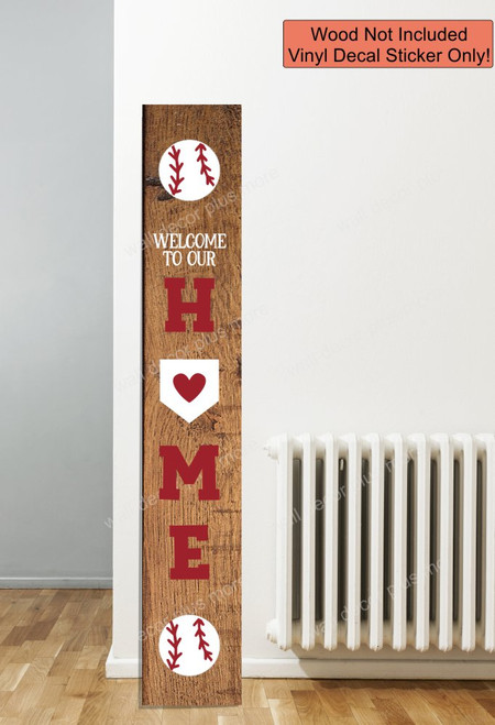 Decal Sticker for Tall Wood Porch Sign Welcome to Our Home Sports Baseball-6ft Red and White