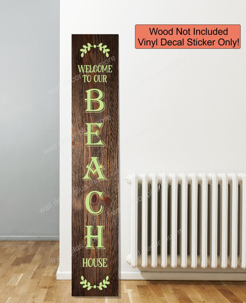 Decal Sticker for Tall Wood Sign Welcome To Our Beach House Laurel Art 6ft Celadon