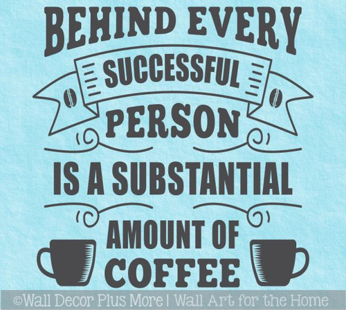 Office Wall Decal Behind Successful Person Coffee Quotes Sticker Decor