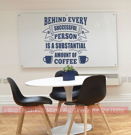 Office Wall Decal Behind Successful Person Coffee Quotes Sticker Decor-Deep Blue