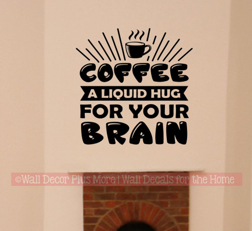 Kitchen Coffee Wall Quote Hug for Brain Office Decal Sticker Decor Art-Black