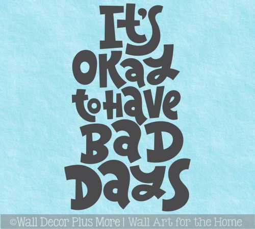 Inspiring Wall Decal Okay To Have Bad Days Encouraging Quote Sticker