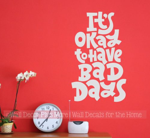 Inspiring Wall Decal Okay To Have Bad Days Encouraging Quote Sticker-Light Gray