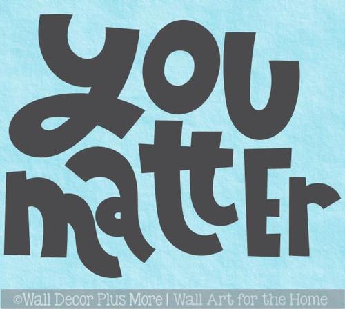 Affirmation Wall Quote Decal You Matter School Decor Art Vinyl Sticker