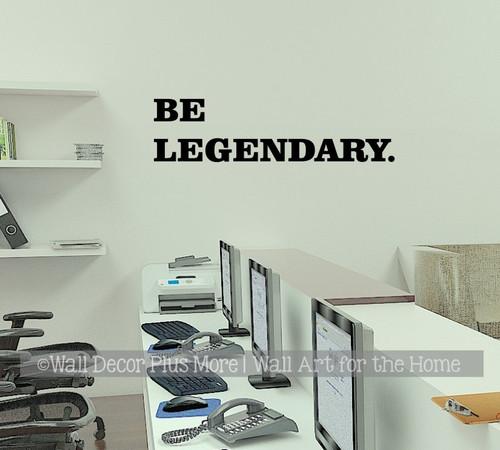 Be Legendary. Office Wall Decor Art Sticker Simple Powerful Lettering-Black