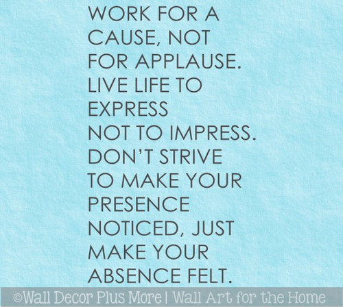Office School Wall Art Quote Work for Cause Not Applause Decal Sticker