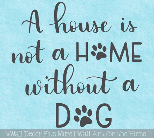 Home Wall Art Decal House Without a Dog Pet Decor Vinyl Sticker Quote