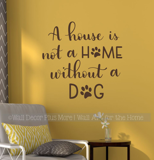 Home Wall Art Decal House Without a Dog Pet Decor Vinyl Sticker Quote-Chocolate Brown