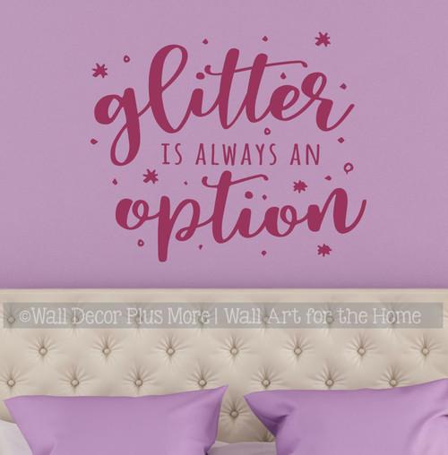 Girls Room Decor Sticker Glitter Always Option Teen Wall Art Decals-Berry