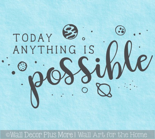 Inspirational Wall Decal Quote Today Anything Possible Solar Space Art