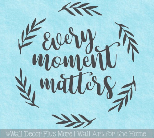 Home Wall Decal Art Every Moment Matters Leaf Decor Sticker Inspiration