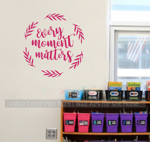 Home Wall Decal Art Every Moment Matters Leaf Decor Sticker Inspiration-Hot Pink