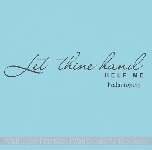 Let Thine Hand Help Me Wall Decal Words Vinyl Stickers Verse from Psalms