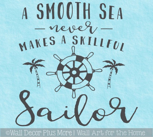 Nautical Wall Art Decor Sticker Decal Smooth Sea Skilled Sailor Quote
