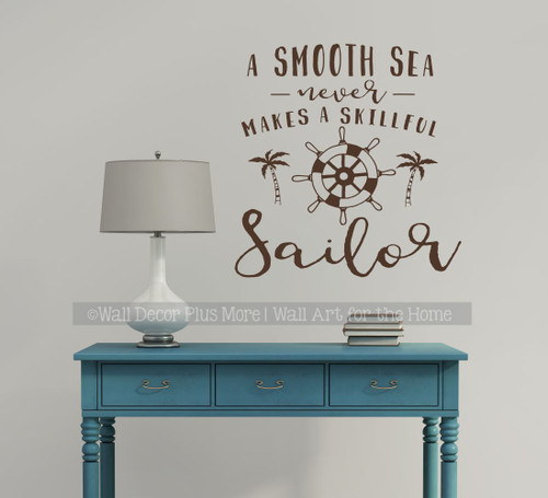 Nautical Wall Art Decor Sticker Decal Smooth Sea Skilled Sailor Quote-Chocolate Brown