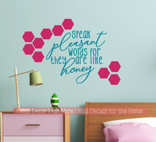 Wall Quote Inspirational Decal Sticker Speak Pleasant Words Like Honey-Teal/Hot
