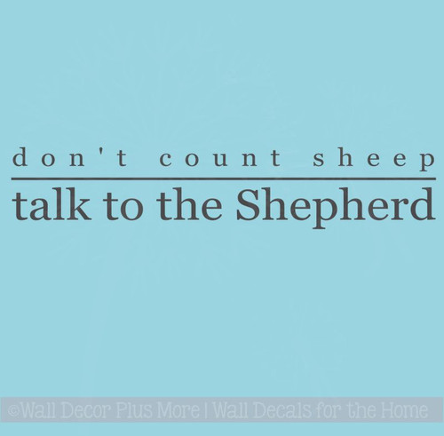 Don't count sheep. Talk to the Shepherd - Wall Decal Stickers Scripture Wall Words