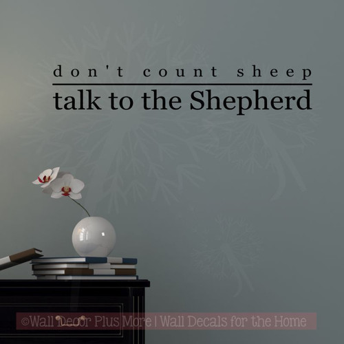 Don't count sheep. Talk to the Shepherd - Wall Decal Stickers Scripture Wall Words-Black