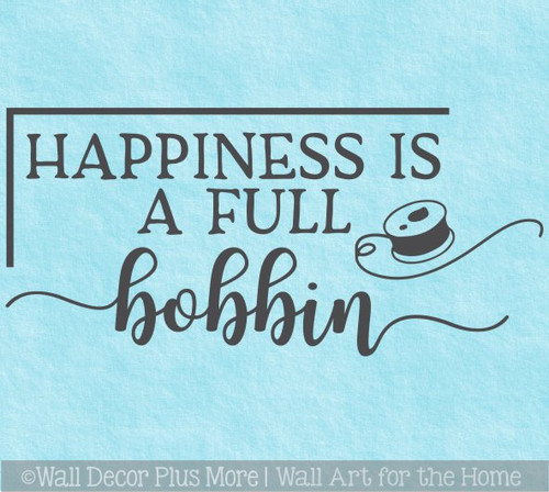Sewing Wall Art Sticker Happiness Full Bobbin Quote Decor Decal Craft Art