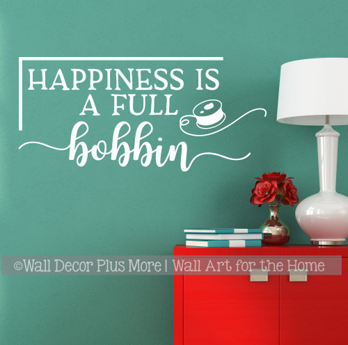 Sewing Wall Art Sticker Happiness Full Bobbin Quote Decor Decal Craft Art White