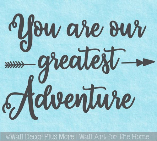 You Are Our Greatest Adventure Wall Decal Sticker Arrow Art Decor Quote