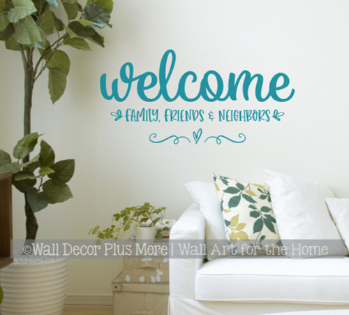 Wall Decal Quote Welcome Family Friend Neighbors Vinyl Art Decor Sticker-Teal