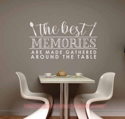 Kitchen Wall Decor Sticker Best Memories Around the Table Home Art Decal Lt Gray
