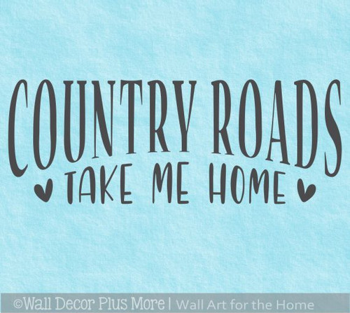Farm Quote Decor Sticker Country Roads Take Me Home Wall Art Decal