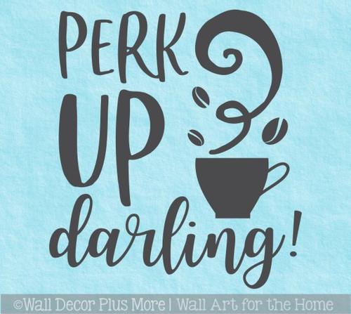 Coffee Wall Art Decal Perk Up Darling Quote Kitchen Decor Art Sticker