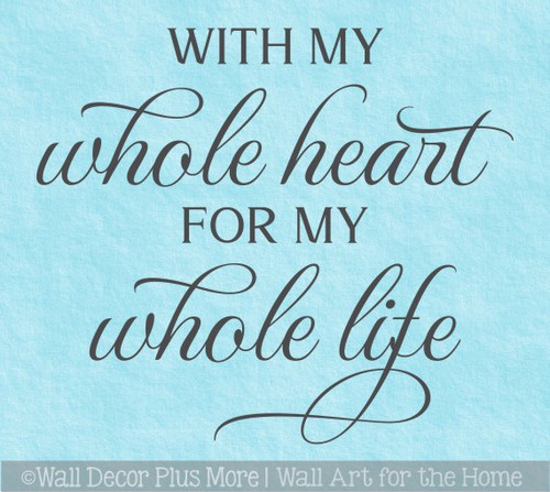 Love Wall Decor Sticker Quote Whole Heart Whole Life Decal Art Words