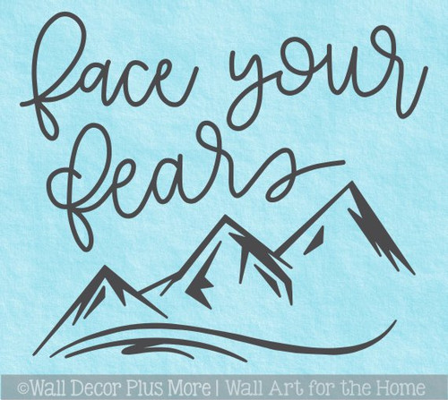 Inspirational Wall Decor Sticker Face Your Fears Mountain Art Decal Quote