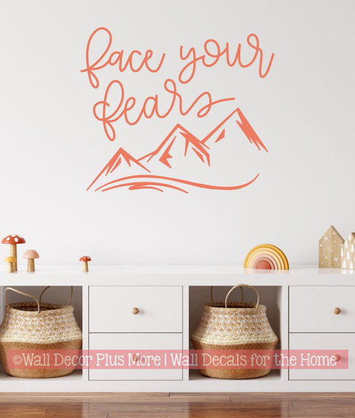 Inspirational Wall Decor Sticker Face Your Fears Mountain Art Decal Quote-Coral
