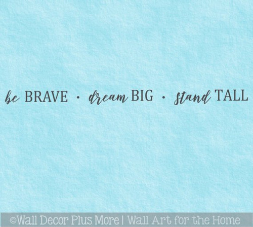 Kids Wall Decor Sticker Be Brave Dream Big Stand Tall Decal Lettering