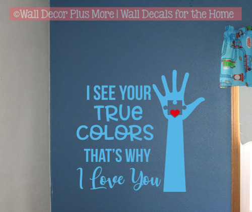 Autism Wall Decor Quote Decal Sticker See Your True Colors Hand Heart-Ice Blue/ Cherry Red