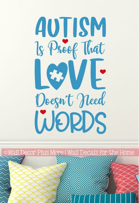 Autism Support Wall Art Decal Love Doesn't Need Words Decor Quote Sticker-Bayou Blue/ Cherry Red
