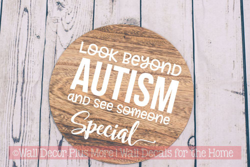 Autism Awareness Wall Decor Sticker Look Beyond See Someone Special Quote-White